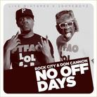 Rock City - No Days Off (Hosted By Don Cannon)
