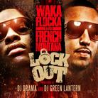 French Montana & Waka Flocka - Lock Out (Hosted By DJ Drama & DJ Green Lantern)