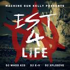 Machine Gun Kelly - EST 4 Life Feat. DJ Whoo Kid