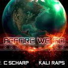KaliRaps & C Scharp - Before We Go