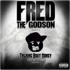 Fred The Godson - Talking Bout Money Vol. 1