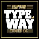 Type Of Way (Bottomfeeder Remix)
