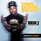 Ben J (New Boyz) - Turn Down 4 What?