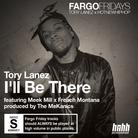 Tory Lanez - I'll Be There Feat. Meek Mill & French Montana