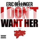 I Don't Want Her (Remix)