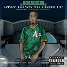 Vell - Stay Down To Come Up (Hosted By DJ Mustard & DJ Amen)