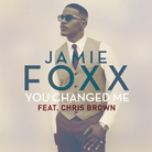 Jamie Foxx - You Changed Me Feat. Chris Brown