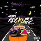 Dorrough Music - Drive Reckless Feat. Riff Raff