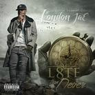 London Jae - Better L8te Than Never