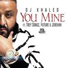 DJ Khaled - You Mine Feat. Future, Trey Songz & Jeremih