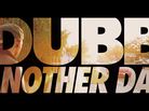 "DUBB ""Another Day"" Video"
