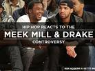 Hip Hop Reacts To The Meek Mill & Drake Controversy