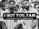 I Got You, Fam: 10 Rapper-Athlete Bromances
