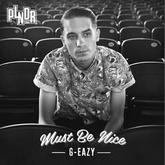 G-Eazy - Must Be Nice