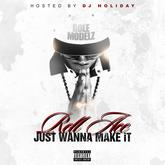 Rell Ace - Just Wanna Make It (Hosted By DJ Holiday)