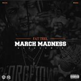 FAT TREL - March Madness (Gleesh Mix)