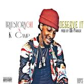 K Camp - Deserve It Feat. True Story Gee