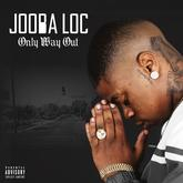 Jooba Loc - Only Way Out