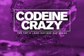 Codeine Crazy: The Top 10 Lean-Inspired Rap Songs