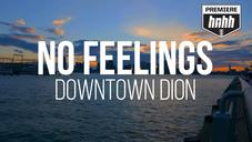 """DownTown Dion """"No Feelings"""" Music Video"""
