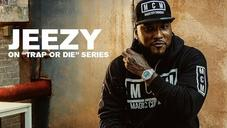 """Jeezy Explains Why He Decided To Revisit The """"Trap Or Die"""" Series"""