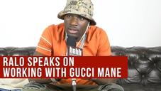 Ralo On Working With Gucci Mane