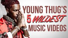Young Thug's Top 5 Wildest Music Videos