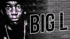 Big L - BIG L: Remembering The NYC Legend On His Birthday