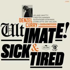 Denzel Curry & BADBADNOTGOOD - Ultimate // Sick & Tired