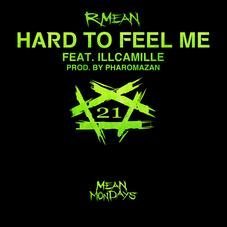 R-Mean - Hard To Feel Me  Feat. Illcamille (Prod. By Pharomazan)