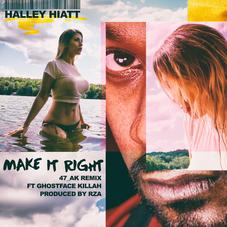 Halley Hiatt - Make It Right (Ghostface Killah Bootleg)