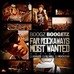 Far Rockaway's Most Wanted (Hosted By DJ Khaled, D