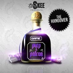 Purp & Patron: The Hangover (Hosted By DJ Skee)