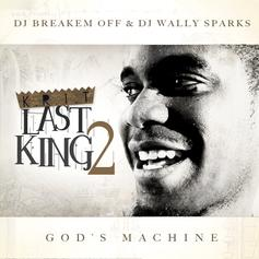 Last King 2 (God's Machine) (Hosted By DJ Breakem Off & DJ Wally Sparks)