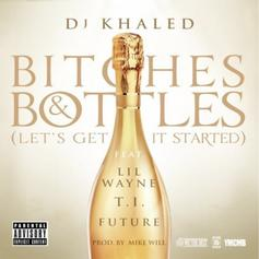 Bitches & Bottles (Let's Get It Started)