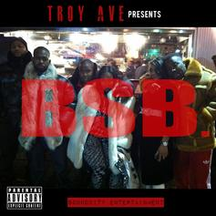 Troy Ave Presents: BSB