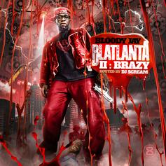 Blatlanta II: Brazy (Hosted By DJ Scream)