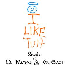 I Like Tuh (Remix)