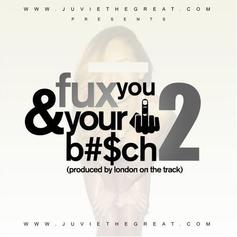 Fux You & Your B#$ch 2