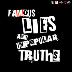 Famous Lies & Unpopular Truths
