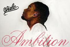 """Wale Reveals Cover Art For """"Ambition,"""" Due November 1st Wale Reveals Cover Art For """"Ambition,"""" Due November 1st"""