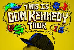 """Dom Kennedy Announces """"This Is Dom Kennedy Tour"""""""