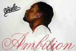"""Wale's """"Ambition"""" Goes Gold"""