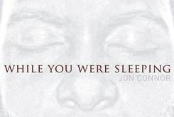 """Review: Jon Connor's """"While You Were Sleeping"""""""