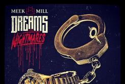 """Cover Art Revealed For Meek Mill's """"Dreams And Nightmares"""""""