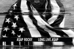 "Production Credits Revealed For A$AP Rocky's ""Long.Live.A$AP"""