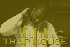"Cover Art Revealed For Gucci Mane's ""Trap House III"" [Update: Gucci Pushes Up Release Date]"
