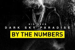"Big Sean's ""Dark Sky Paradise"" By The Numbers"