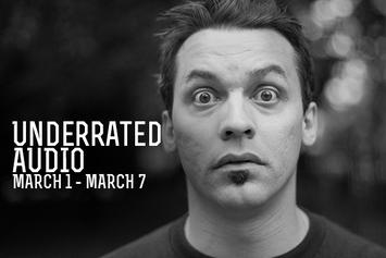 Underrated Audio: March 1- March 7