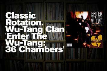 "Classic Rotation: Wu-Tang Clan's ""Enter The Wu-Tang: 36 Chambers"""